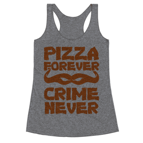 Pizza Forever Crime Never Racerback Tank Top