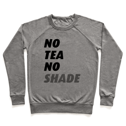 No Tea No Shade Pullover