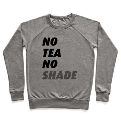 No Tea No Shade Pullover