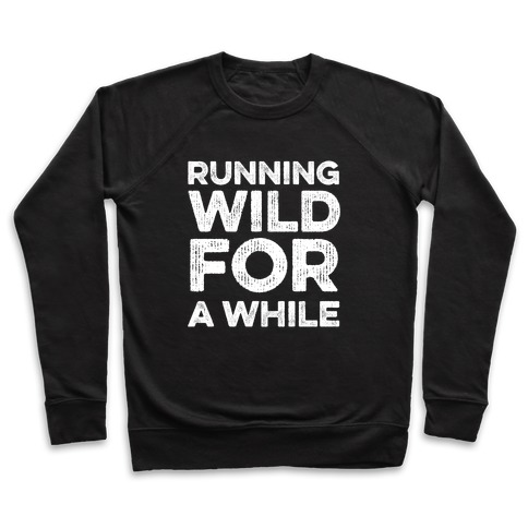 Running Wild For A While Pullover
