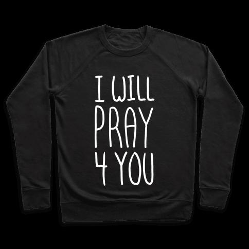 I Will Pray 4 You