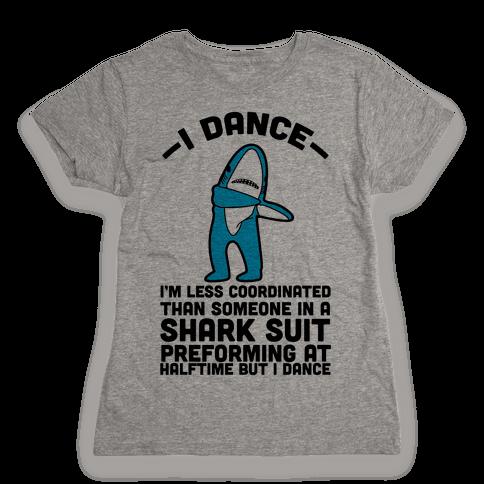 I'm Not Saying I'm Left Shark Womens T-Shirt