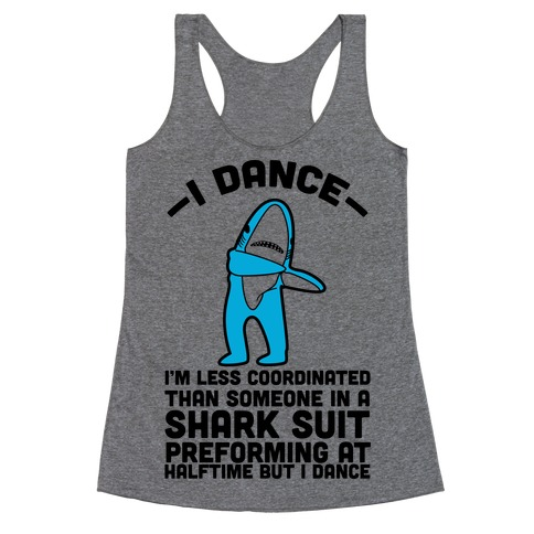 I'm Not Saying I'm Left Shark Racerback Tank Top