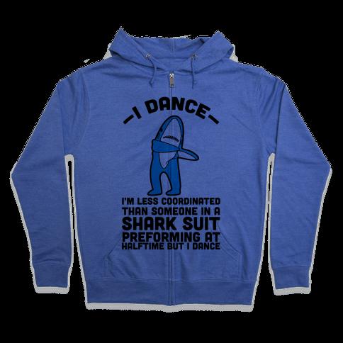 I'm Not Saying I'm Left Shark Zip Hoodie