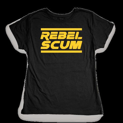 Rebel Scum Womens T-Shirt