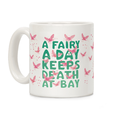 A Fairy A Day Keeps Death At Bay Coffee Mug