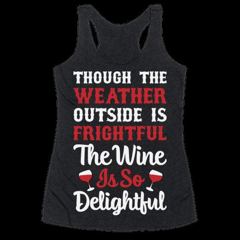 The Wine Is So Delightful Racerback Tank Top