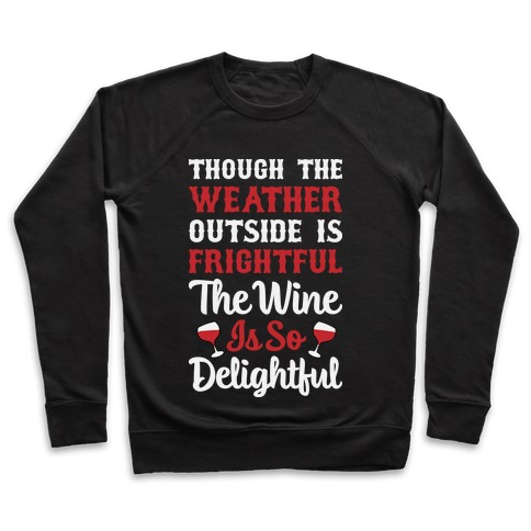 The Wine Is So Delightful Pullover