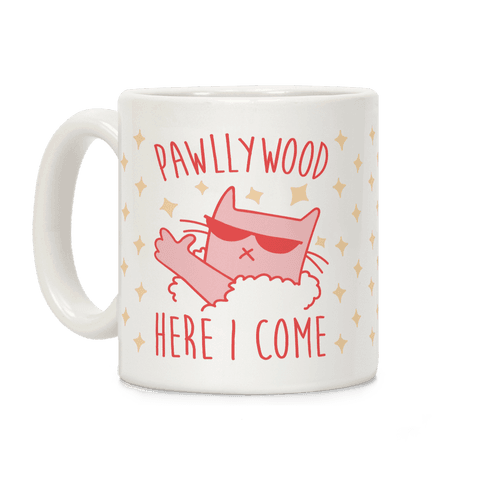 Pawllywood Here I Come Coffee Mug