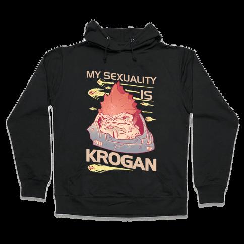 My Sexuality Is Krogan Hooded Sweatshirt