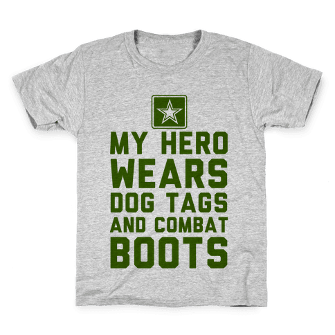 My Hero Wears Dog Tags And Combat Boots Kids T-Shirt