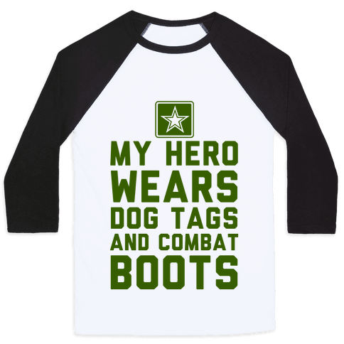 My Hero Wears Dog Tags And Combat Boots Baseball Tee
