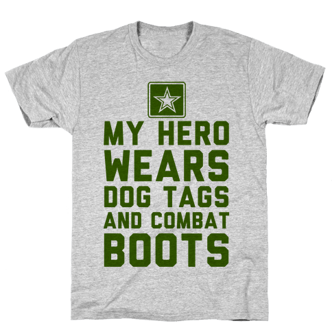 My Hero Wears Dog Tags And Combat Boots Mens T-Shirt