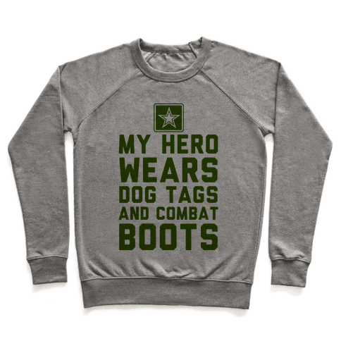 My Hero Wears Dog Tags And Combat Boots Pullover
