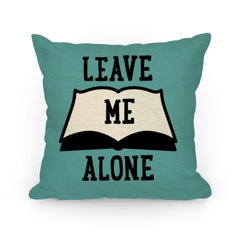 Leave Me Alone To Read Pillow