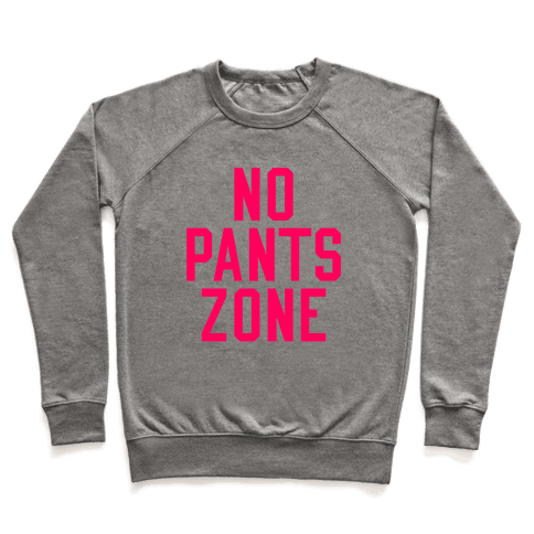 No Pants Zone Pullover