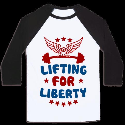 Lifting For Liberty Baseball Tee