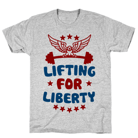 Lifting For Liberty Mens T-Shirt