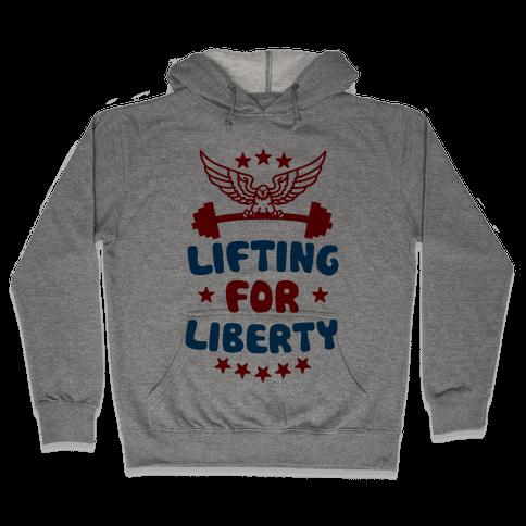 Lifting For Liberty Hooded Sweatshirt
