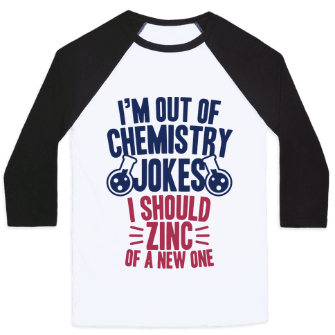 I'm Out of Chemistry Jokes Baseball Tee