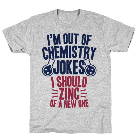 I'm Out of Chemistry Jokes Mens T-Shirt