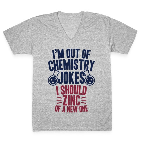 I'm Out of Chemistry Jokes V-Neck Tee Shirt