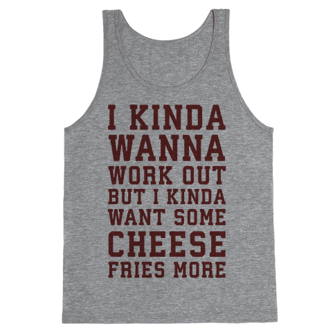I Kinda Wanna Work Out Tank Top