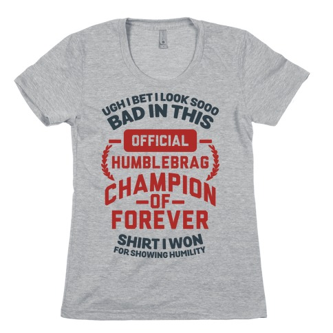 Official Humblebrag Champion of Forever Womens T-Shirt