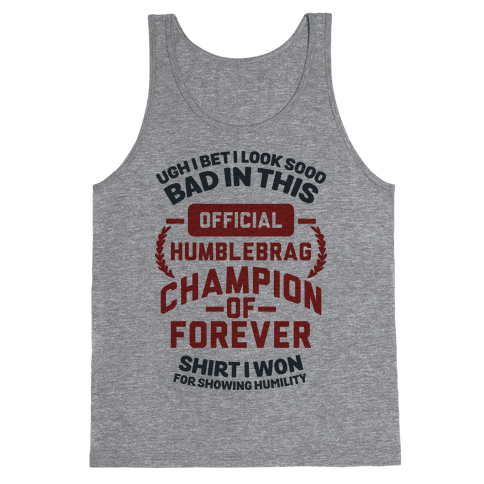 Official Humblebrag Champion of Forever Tank Top