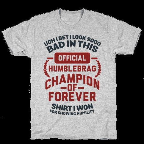 Official Humblebrag Champion of Forever Mens T-Shirt