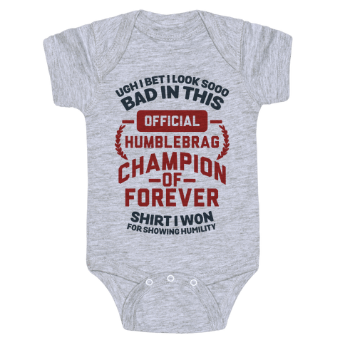 Official Humblebrag Champion of Forever Baby Onesy