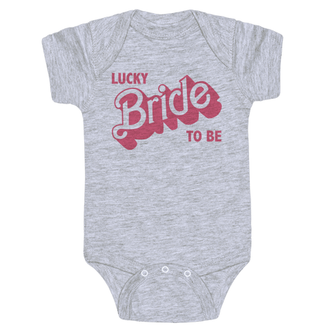 Lucky Bride to Be Baby Onesy