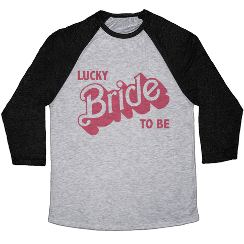 Lucky Bride to Be Baseball Tee