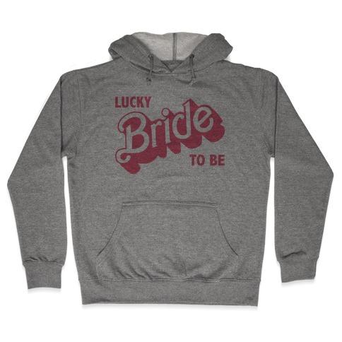 Lucky Bride to Be Hooded Sweatshirt