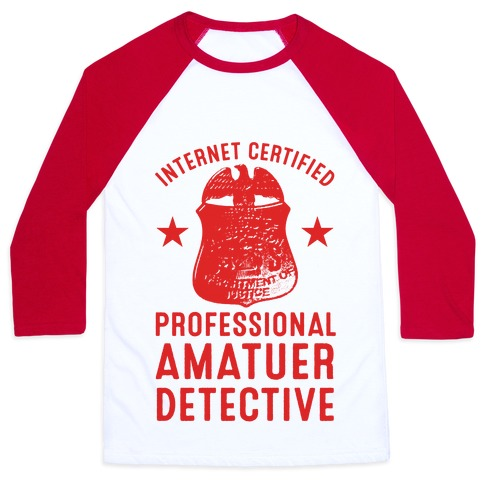 Internet Certified Amateur Detective Baseball Tee