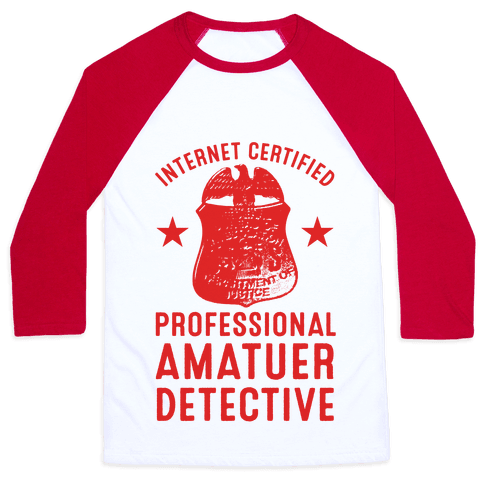 Internet Certified Amateur Detective Baseball Tee