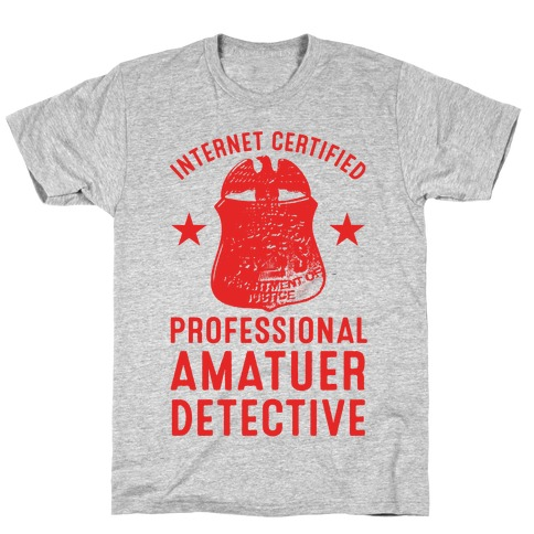 Internet Certified Amateur Detective T-Shirt
