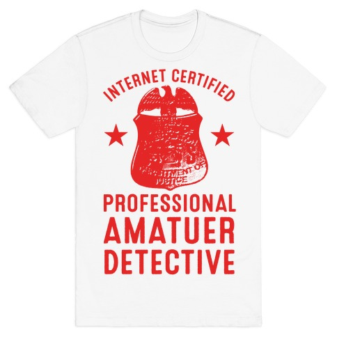Internet Certified Amateur Detective T-Shirt