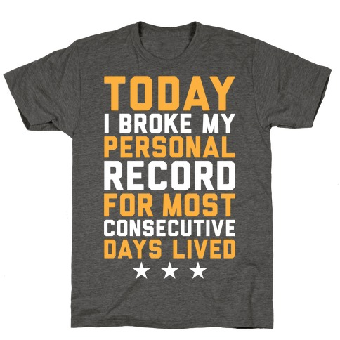 Consecutive Days Lived T-Shirt