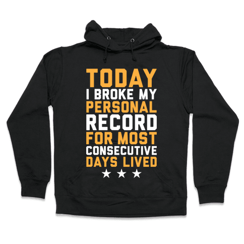 Consecutive Days Lived Hooded Sweatshirt