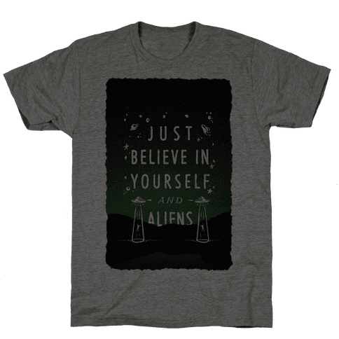 Just Believe In Yourself And Aliens Mens T-Shirt