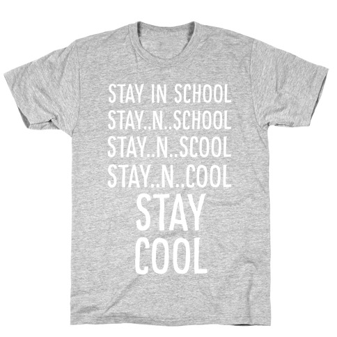 Stay Cool! T-Shirt