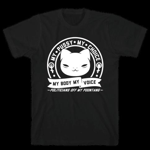 My Pussy My Choice Mens T-Shirt
