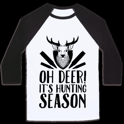 Oh Deer! It's Hunting Season Baseball Tee
