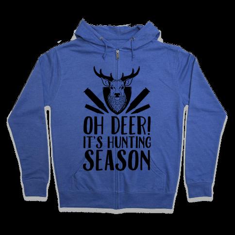 Oh Deer! It's Hunting Season Zip Hoodie