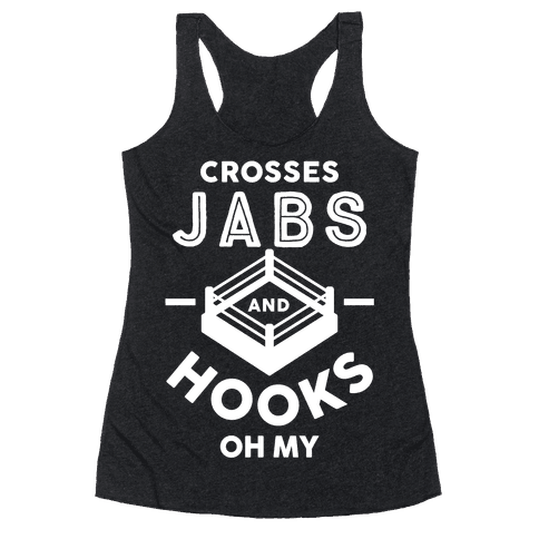Crosses Jabs And Hooks Oh My Racerback Tank Top