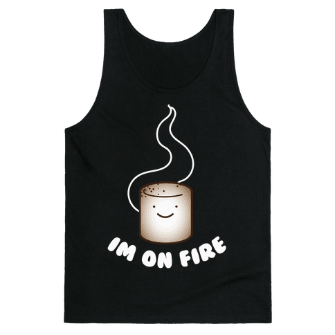 Im on Fire Tank Top