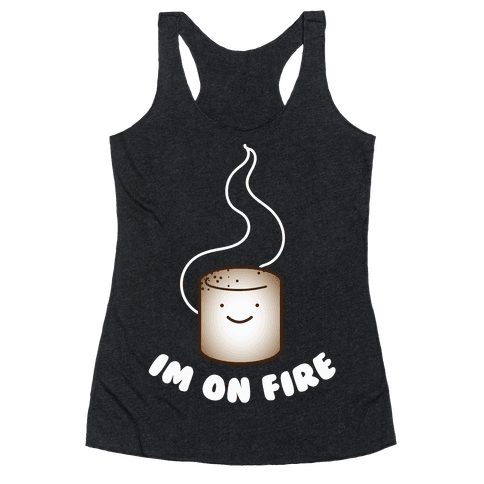 Im on Fire Racerback Tank Top