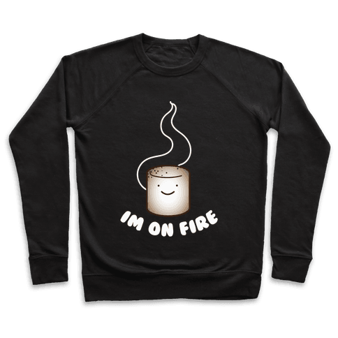 Im on Fire Pullover