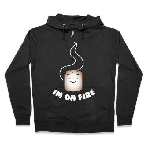 Im on Fire Zip Hoodie